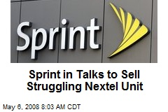 Sprint in Talks to Sell Struggling Nextel Unit
