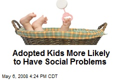 Adopted Kids More Likely to Have Social Problems