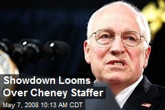 Showdown Looms Over Cheney Staffer
