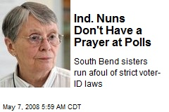 Ind. Nuns Don't Have a Prayer at Polls