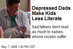 Depressed Dads Make Kids Less Literate