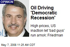 Oil Driving 'Democratic Recession'