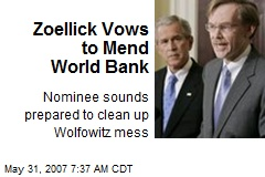 Zoellick Vows to Mend World Bank