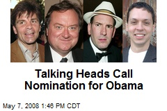 Talking Heads Call Nomination for Obama