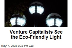 Venture Capitalists See the Eco-Friendly Light