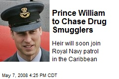Prince William to Chase Drug Smugglers