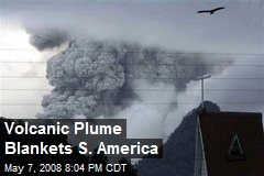 Volcanic Plume Blankets S. America