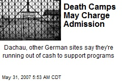 Death Camps May Charge Admission