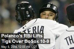 Polanco's RBI Lifts Tigs Over BoSox 10-9