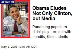 Obama Eludes Not Only Clinton, but Media