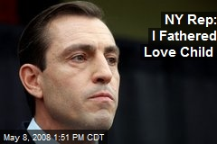 NY Rep: I Fathered Love Child