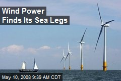 Wind Power Finds Its Sea Legs
