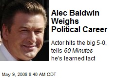 Alec Baldwin Weighs Political Career