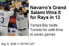 Navarro's Grand Salami Wins It for Rays in 13