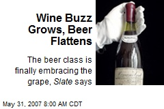 Wine Buzz Grows, Beer Flattens