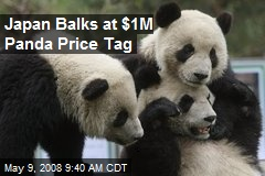 Japan Balks at $1M Panda Price Tag