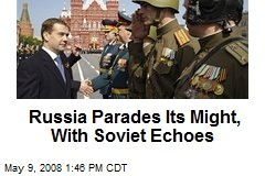 Russia Parades Its Might, With Soviet Echoes