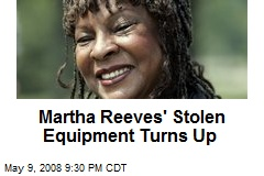 Martha Reeves' Stolen Equipment Turns Up