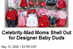 Celebrity-Mad Moms Shell Out for Designer Baby Duds