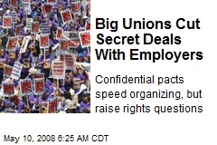 Big Unions Cut Secret Deals With Employers