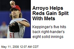 Arroyo Helps Reds Gain Split With Mets