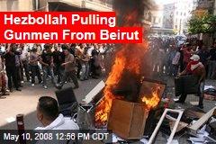Hezbollah Pulling Gunmen From Beirut