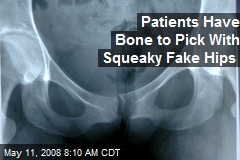 Patients Have Bone to Pick With Squeaky Fake Hips