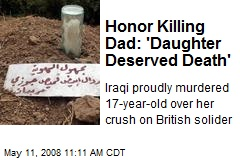 Honor Killing Dad: 'Daughter Deserved Death'