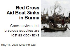 Red Cross Aid Boat Sinks in Burma