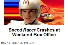 Speed Racer Crashes at Weekend Box Office