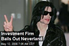 Investment Firm Bails Out Neverland