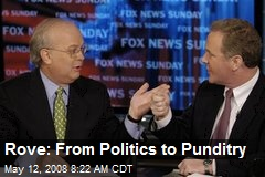 Rove: From Politics to Punditry