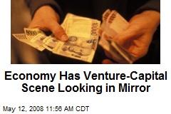 Economy Has Venture-Capital Scene Looking in Mirror
