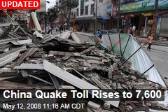 China Quake Toll Rises to 7,600