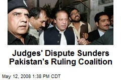 Judges' Dispute Sunders Pakistan's Ruling Coalition