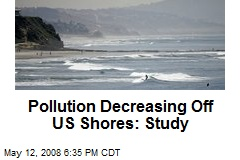 Pollution Decreasing Off US Shores: Study