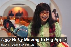 Ugly Betty Moving to Big Apple