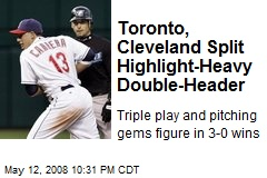 Toronto, Cleveland Split Highlight-Heavy Double-Header