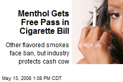 Menthol Gets Free Pass in Cigarette Bill