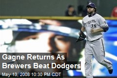 Gagne Returns As Brewers Beat Dodgers