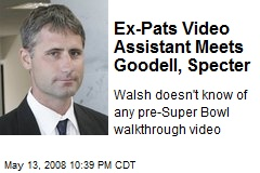 Ex-Pats Video Assistant Meets Goodell, Specter