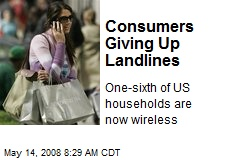 Consumers Giving Up Landlines