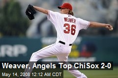 Weaver, Angels Top ChiSox 2-0
