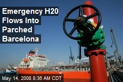 Emergency H20 Flows Into Parched Barcelona