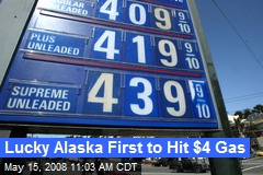 Lucky Alaska First to Hit $4 Gas