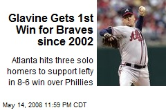 Glavine Gets 1st Win for Braves since 2002