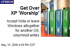 Get Over XP 'Worship'