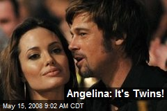 Angelina: It's Twins!