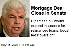 Mortgage Deal Close in Senate