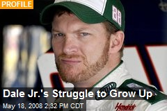 Dale Jr.'s Struggle to Grow Up